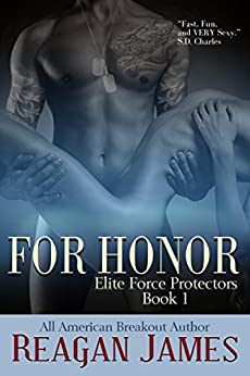 For Honor: A Secret Baby Military Millionaire Romance (Elite Force Protectors Book 1) by [James, Reagan]