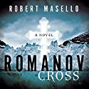 The Romanov Cross Audiobook by Robert Masello Narrated by Paul Boehmer
