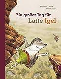 Latte Igel: Ein großer Tag für Latte Igel