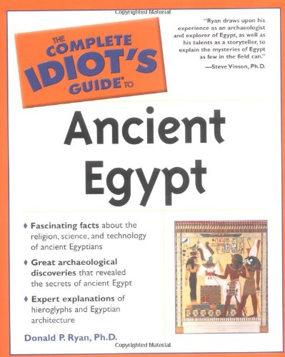 The Complete Idiot's Guide(R) to Ancient Egypt