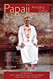 Papaji - Amazing Grace: Interviews with Seekers of Enlightenment: Interviews with Seekers for Enlightenment