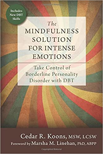 The Mindfulness Solution for Intense Emotions: Take Control of ...
