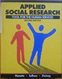 Applied Social Research : Tool for the Human Services, Monette, Duane R. and Sullivan, Thomas J., 0030262933