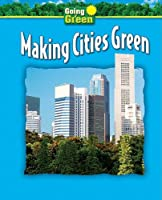 Making Cities Green (Going