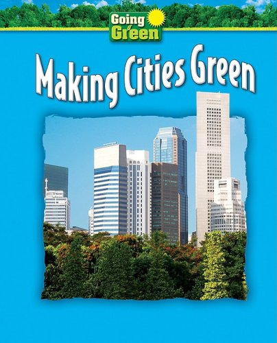 Making Cities Green (Going Green)