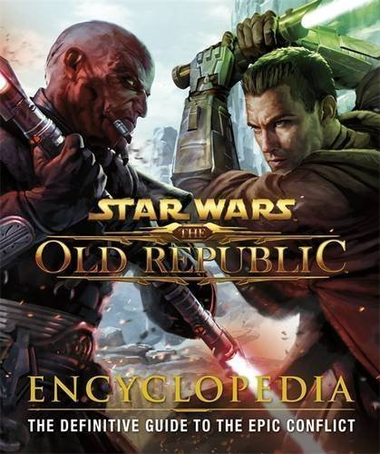 Star Wars: The Old Republic: Encyclopedia by Ryan, Ian, Boyd, Charles, Hood, Hall, Berry, Joanna, Bush, Z [2012]