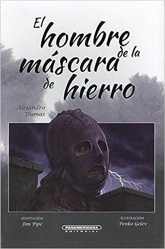 El hombre de la mascara de hierro (Spanish Edition): Alexander Dumas, Panamericana, Penko Gelev: 9789583047008: Amazon.com: Books