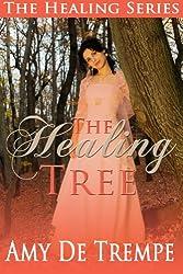 The Healing Tree (The Healing Trilogy Book 1)