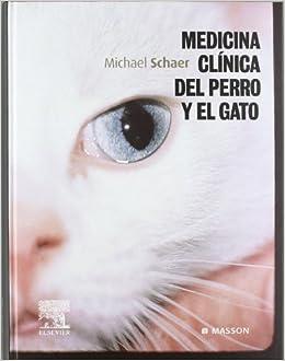 Medicina clinica del perro y el gato: Michael Schaer: 9788445815649: Amazon.com: Books