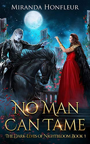 No Man Can Tame (Dark-Elves of Nightbloom Book 1) by [Honfleur, Miranda]