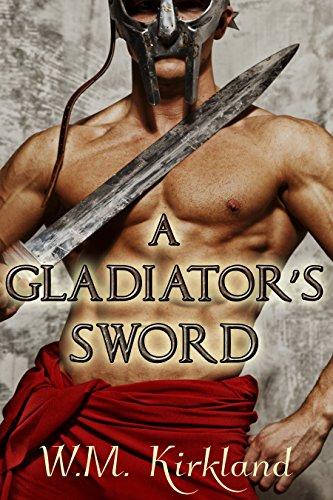 A Gladiator's Sword by W.M. Kirkland | amazon.com