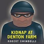 Kidnap at Denton Farm | Robert Swindells