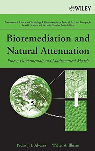 (Bioremediation and Natural Attenuation: Process Fundamentals and Mathematical Models (Environmental Science and Technology: A Wiley-Interscience Series of Textsand Monographs Book 27))