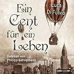 Ein Cent für ein Leben   Luca Di Fulvio