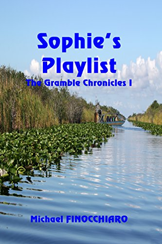 Sophie's Playlist (The Gramble Chronicles Book 1) by [Finocchiaro, Michael]