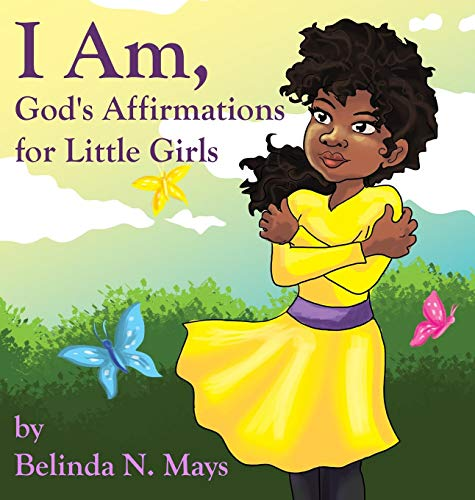 I Am: God's Affirmations for Little Girls