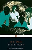 The First Men in the Moon (Penguin Classics)