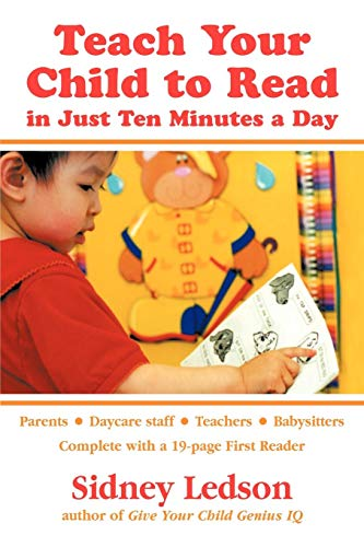 Teach Your Child to Read in Just Ten Minutes a Day (Teaching Child To Read In 100 Lessons)