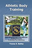 Athletic Body Training, Tracey E. Bailey, 1453516786