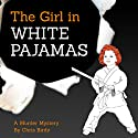 The Girl in White Pajamas Audiobook by Chris Birdy Narrated by Jim Tedder