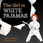 The Girl in White Pajamas | Chris Birdy