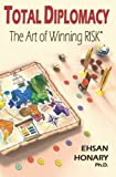 img - for Total Diplomacy: The Art of Winning RISK by Ehsan Honary (2007-04-26) book / textbook / text book