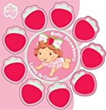 Baby Strawberry Loves To Count! (Strawberry Shortcake Baby)