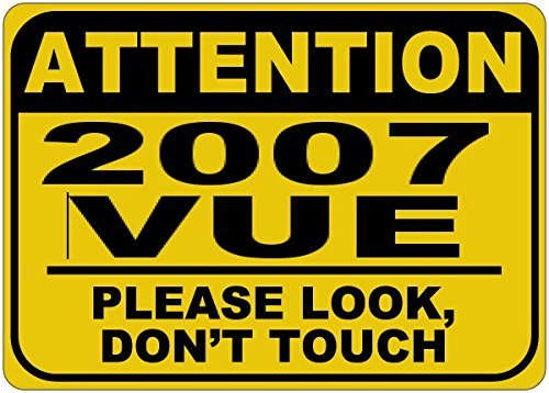 personalized-parking-signs-2007-07-saturn-vue-please-look-dont-touch-aluminum-caution-sign-12-x-16-i