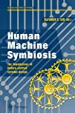 Human Machine Symbiosis 9780387760247
