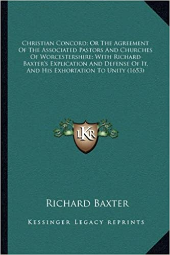 Christian Concord Or The Agreement Of The Associated Pastors And