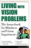 img - for Living with Vision Problems: The Sourcebook for Blindness and Vision Impairment (Facts for Life) by Jill Sardegna (2002-08-03) book / textbook / text book