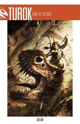 Read Online Turok, Son of Stone Volume 1: Aztlan ebook