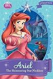 Disney Princess:  Ariel: The Shimmering Star Necklace (Disney Chapter Book (ebook))