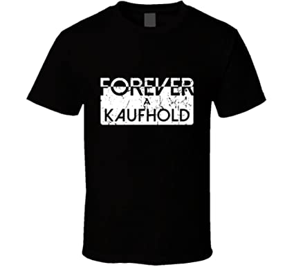 Forever A Kaufhold Last Name Family Reunion Group T Shirt S Black