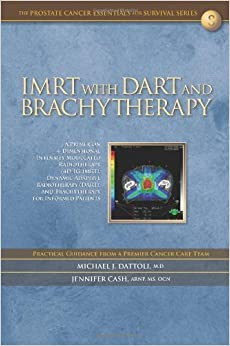 IMRT with DART and Brachytherapy: A Primer on 4-Dimensional Intensity Modulated Radiotherapy (4D-IG IMRT), Dynamic Adaptive Radiotherapy, and Brachytherapy for Informed Patients