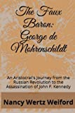 img - for The Faux Baron: George de Mohrenschildt: An Aristocrat's Journey from the Russian Revolution to the Assassination of John F. Kennedy book / textbook / text book