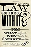 What's Law Got to Do with It?, Charles Gardner Geyh, 0804775338