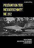 Produktion der Messerschmitt Me 262: Von Waldwerken und Untertage-Verlagerungen zu Grossbunkern