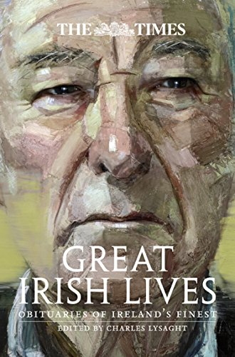 - The Times Great Irish Lives: Obituaries of Ireland's Finest