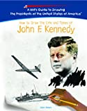 How to Draw the Life and Times of John F. Kennedy, Dulce Zamora, 1404230114