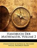 Handbuch der Mathematik, Oskar Xaver Schlmilch and Oskar Xaver Schlömilch, 117403176X