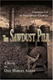 The Sawdust Pile, Don Adams, 0595360114