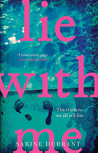 Lie With Me: the gripping Richard & Judy bestseller - a perfect summer read - APPROVED