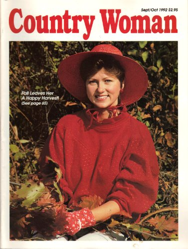 (Country Woman Magazine - September October (Sept/Oct 1992 Fall Leaves her a Happy Harvest!, Volume 22, Number 5))