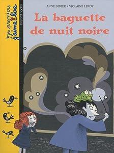 """Afficher """"La baguette de nuit noire"""""""