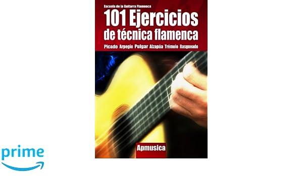 101 Ejercicios de Técnica Flamenca: Amazon.es: Paul Martínez: Libros