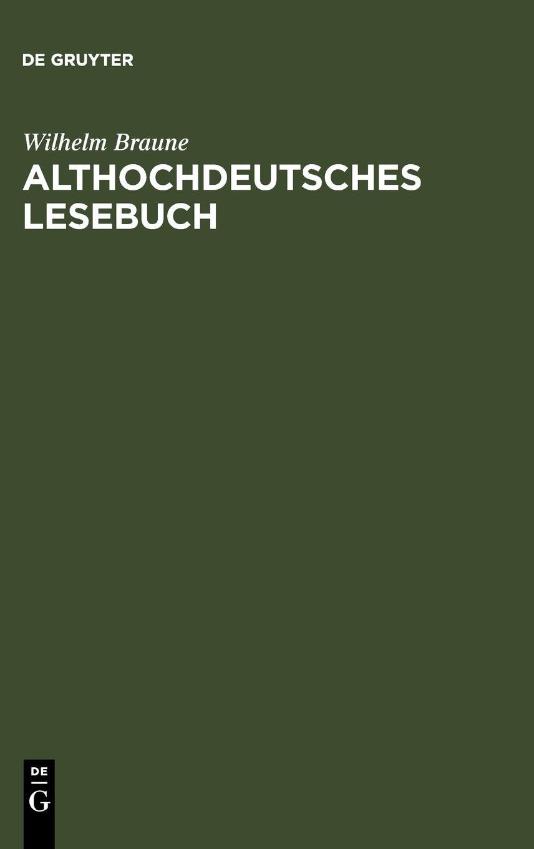 Althochdeutsches Lesebuch: Zusammengestellt und mit Wörterbuch versehen