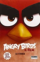 Angry Birds il film. La storia. Ediz. illustrata