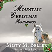A Mountain Christmas Romance: Wyoming Mountain Tales, Book 4 | Misty M. Beller