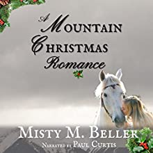 A Mountain Christmas Romance: Wyoming Mountain Tales, Book 4 Audiobook by Misty M. Beller Narrated by Paul Curtis